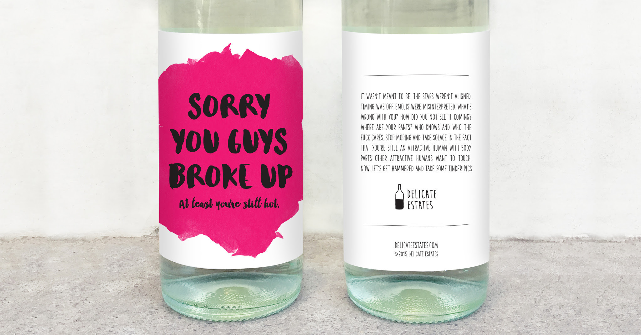 drink your feelings sorry your guys broke up delicate estates