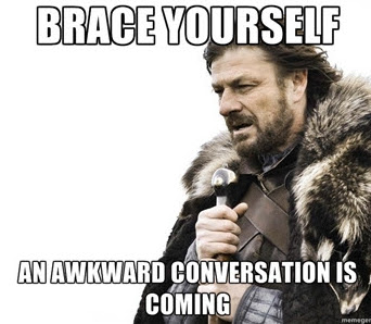 Awkward Conversation Is Coming